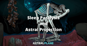 Connection between Astral Projection and Sleep Paralysis