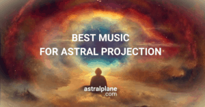 Best music for Astral Projection
