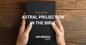 Christianity and Astral Projection