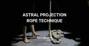 Astral Projection rope methoc