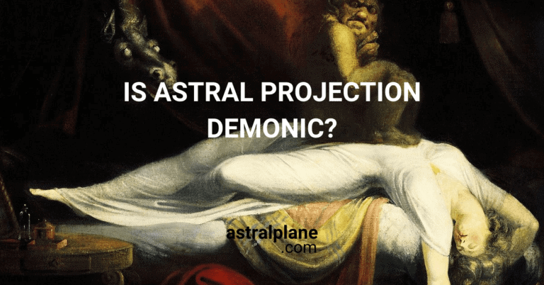 Is Astral Projection Demonic