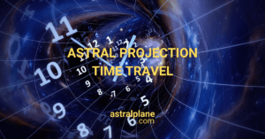 Can you time travel with Astral Projection