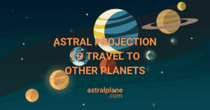 Astral projection To Other Planets