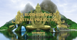 Astral projection Buddhism