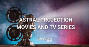 Best Astral Projection Movies And TV Series