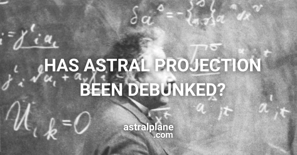 Has Astral Projection Been Scientifically Debunked