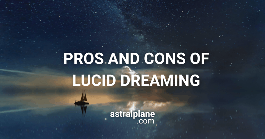 Lucid Dreaming Pros and Cons
