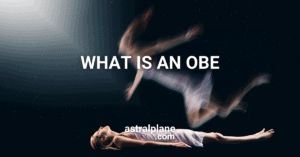 What is an Out of Body Experience